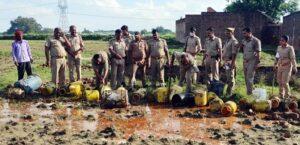 पुलिस ने अवैध शराब व लहन को किया नष्ट